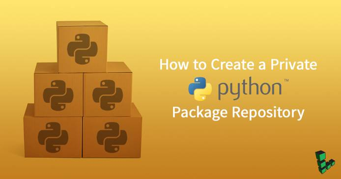 How to Create a Private Python Package Repository
