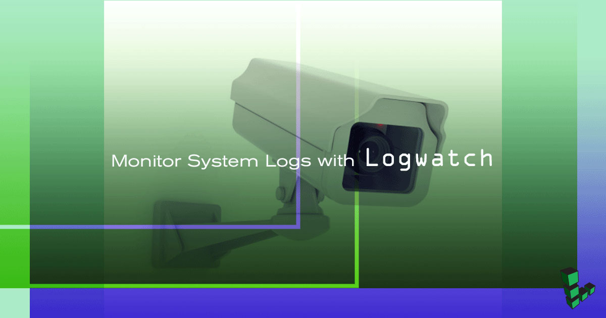 Monitor System Logs with Logwatch